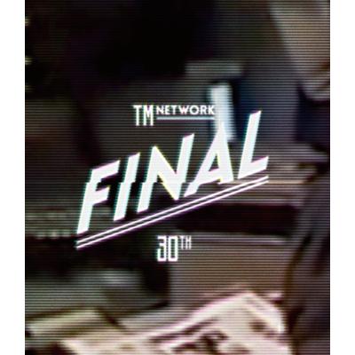 TM NETWORK 30th FINAL  【Blu-ray】