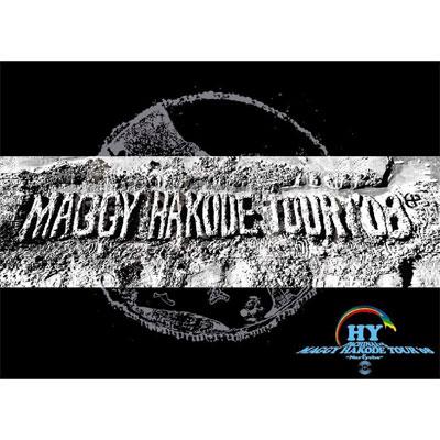 HY PACHINAI×5 MAGGY HAKODE TOUR'08 & Nartyche