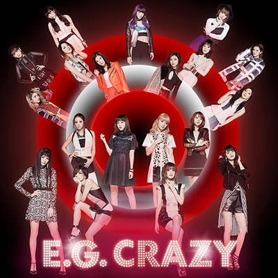 E.G. CRAZY(2CD+Blu-ray+スマプラ)