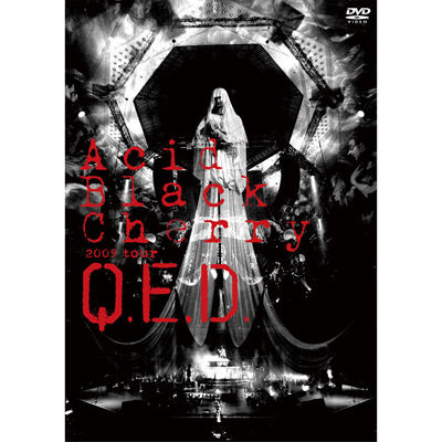 Acid Black Cherry 2009 tour �gQ.E.D.�h�y�ʏ�Ձz