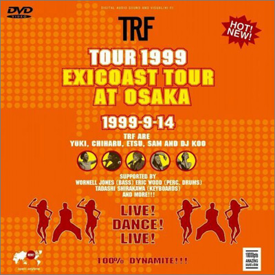 TRF TOUR 1999 exicoast tour at OSAKA
