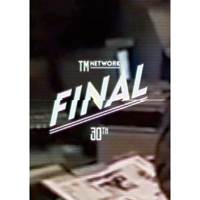 TM NETWORK 30th FINAL  【DVD】