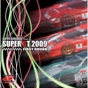 SUPER EUROBEAT PRESENTS SUPER GT 2009 -FIRST ROUND-�y�ʏ�Ձz