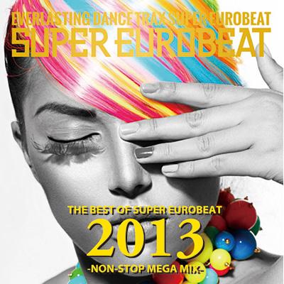 THE BEST OF SUPER EUROBEAT 2013 -NON-STOP MEGA MIX-