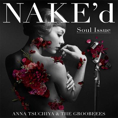 NAKE'd ~Soul Issue~(CD+DVD)