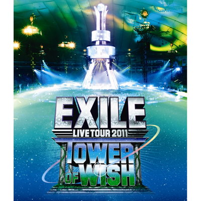 EXILE LIVE TOUR 2011 TOWER OF WISH �`�肢�̓��`