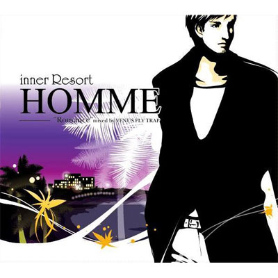 inner Resort  Homme -Romance- Mixed by VENUS FLY TRAPP