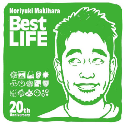 Noriyuki Makihara 20th Anniversary Best LIFE【通常盤】