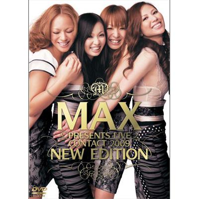 MAX PRESENTS LIVE CONTACT 2009 �gNEW EDITION�h�y�ʏ�Ձz