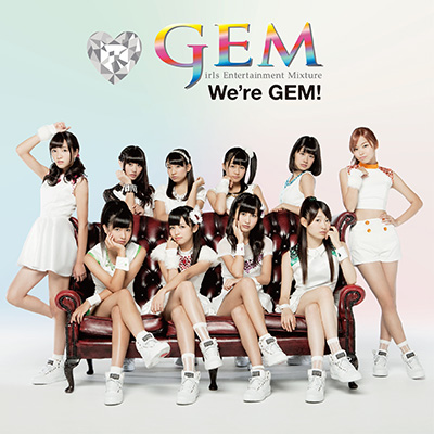 We're GEM!【CD ONLY】