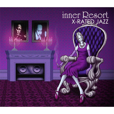 inner Resort X-RATED JAZZ
