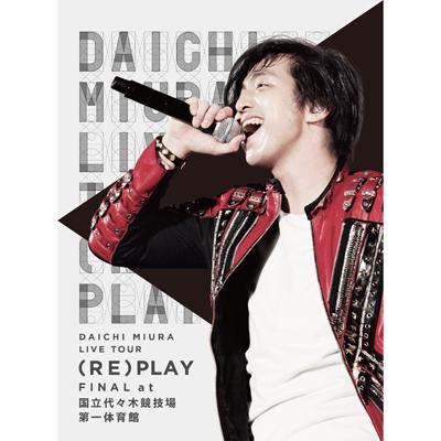 DAICHI MIURA LIVE TOUR (RE)PLAY FINAL at 国立代々木競技場第一体育館(DVD2枚組+スマプラ)