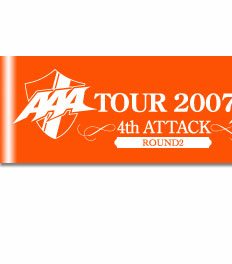 AAA 「TOUR 2007 4th ATTACK ROUND2」