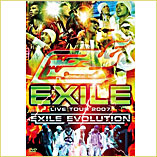 �wEXILE LIVE TOUR 2007 EXILE EVOLUTION�x