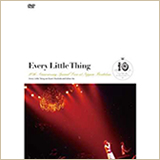 『Every Little Thing 10th Anniversary Special Live at Nippon Budokan』