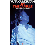 水谷豊 『YUTAKA MIZUTANI LIVE TIME CAPSULE ~ YUTAKA MIZUTANI CONCERT TIMECAPSULE TOUR 2009 ~ 』