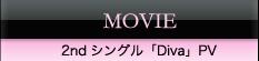 MOVIE 2ndシングル「Diva」PV