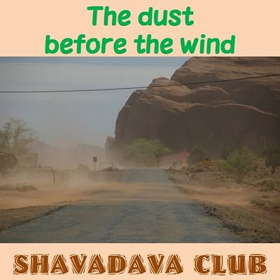 The dust before the wind
