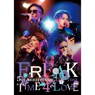FREAK 5th Anniversary Live Tour TIME 4 LOVE(DVD+スマプラ)
