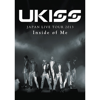 U-KISS JAPAN LIVE TOUR 2013 ~Inside of Me~【DVD2枚組】