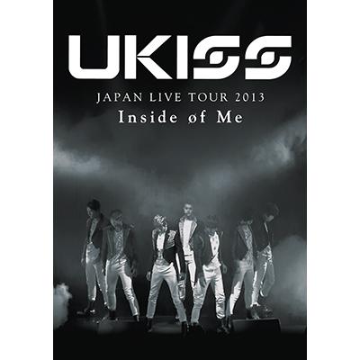 U-KISS JAPAN LIVE TOUR 2013 ~Inside of Me~【DVD2枚組】