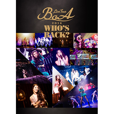 BoA LIVE TOUR 2014 ~WHO'S BACK?~【通常盤】(2枚組DVD)