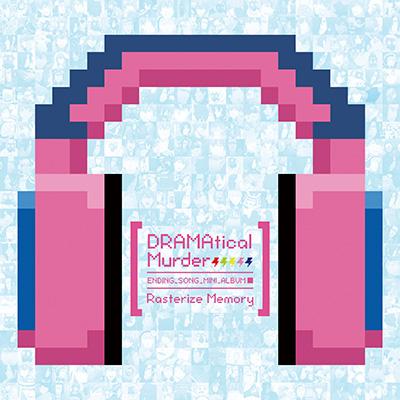 DRAMAtical Murderエンディングソングミニアルバム「Rasterize Memory」(CD+DVD)