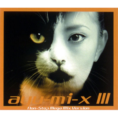 ayu-mi-x Ⅲ Non-Stop Mega Mix Version