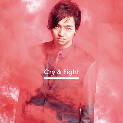 Cry & Fight(CDシングル+DVD / MUSIC VIDEO盤)