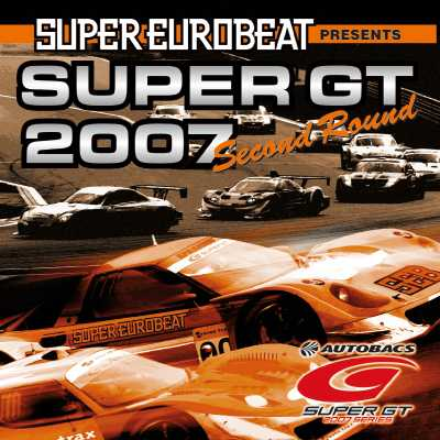 SUPER EUROBEAT presents SUPER GT 2007-Second Round-