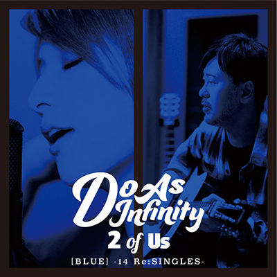2 of Us [BLUE] -14 Re:SINGLES-(CD+DVD)