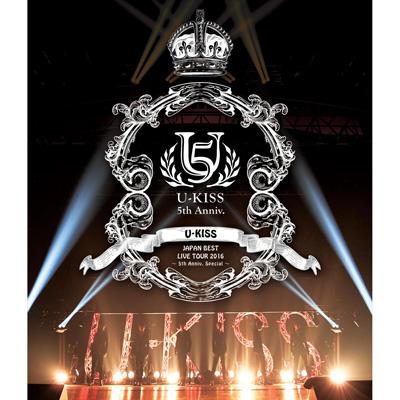 U-KISS JAPAN BEST LIVE TOUR 2016~5th Anniversary Special~【Blu-ray2枚組+スマプラ】
