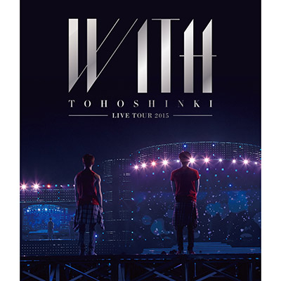 東方神起 LIVE TOUR 2015 WITH 【Blu-ray】