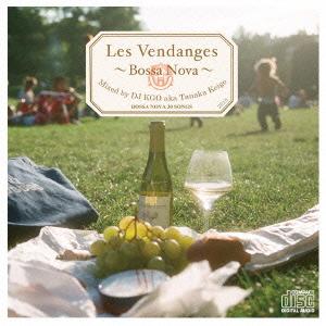 Les Vendanges ~BOSSA NOVA~ mixed by DJ KGO aka Tanaka Keigo