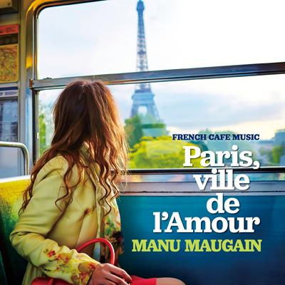 フレンチ・カフェ・ミュージック~恋するパリで会いましょう~(CD)