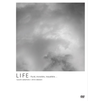 LIFE - fluid, invisible, inaudible...