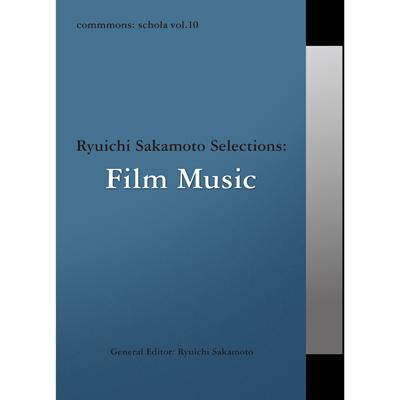 commmons: schola vol.10 Ryuichi Sakamoto Selections: Film Music