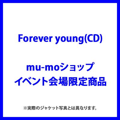 <mu-moショップ・イベント会場限定商品>Forever young(CD)