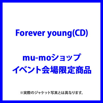 <mu-moショップ・イベント会場限定商品>Forever young(CD)