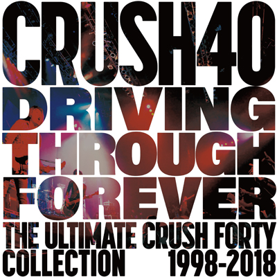 Driving Through Forever - The Ultimate Crush 40 Collection(CD+DVD)