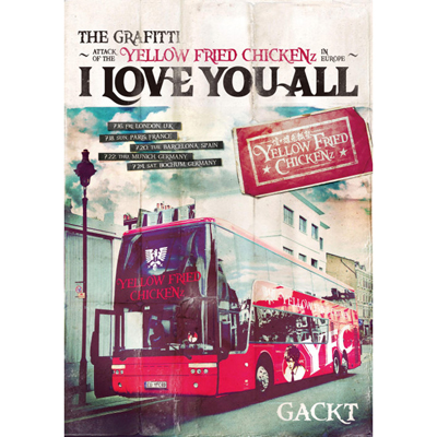 """THE GRAFFITI ~ATTACK OF THE """"YELLOW FRIED CHICKENz"""" IN EUROPE~『I LOVE YOU ALL』"""