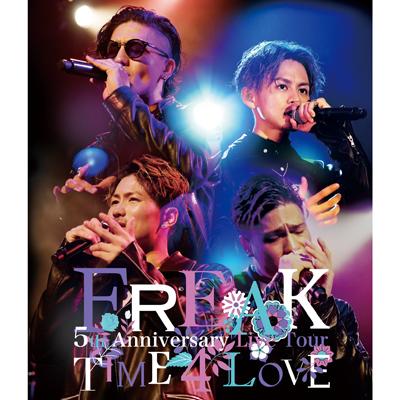 FREAK 5th Anniversary Live Tour TIME 4 LOVE(Blu-ray+スマプラ)