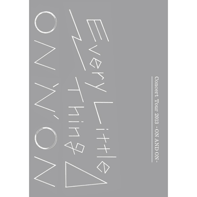 Every Little Thing Concert Tour 2013 -ON AND ON-(DVD)