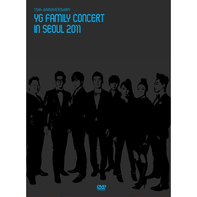 15th ANNIVERSARY YG FAMILY CONCERT in SEOUL 2011(3枚組DVD)