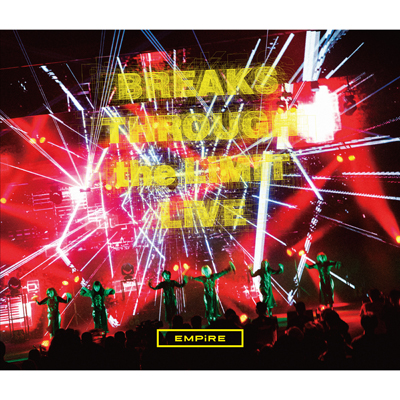 EMPiRE BREAKS THROUGH the LiMiT LiVE [LiMiTED LIVE CD]