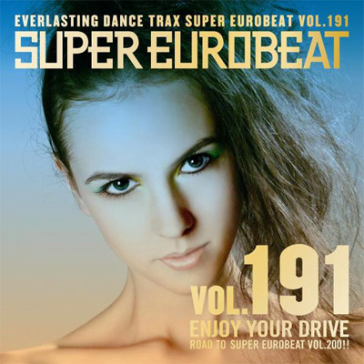 SUPER EUROBEAT VOL.191 ~ENJOY YOUR DRIVE~