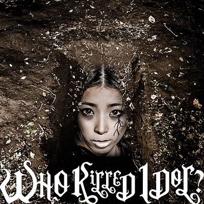 WHO KiLLED IDOL?(MUSIC VIDEO盤)