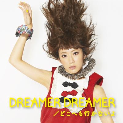 DREAMER DREAMER / どこへも行かないよ【CDのみ】