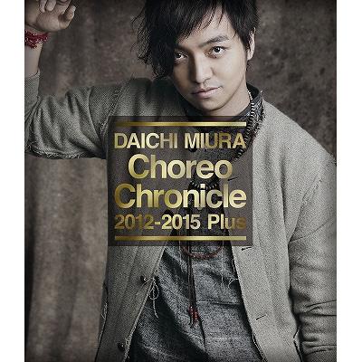 Choreo Chronicle 2012-2015 Plus(Blu-ray)