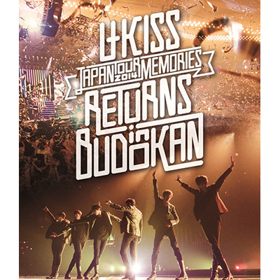 U-KISS JAPAN LIVE TOUR 2014 ~Memories~ RETURNS in BUDOKAN【Blu-ray】